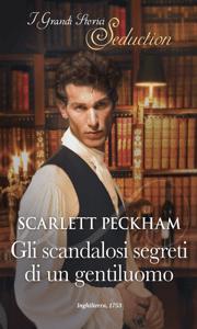 Gli scandalosi segreti di un gentiluomo - Scarlett Peckham pdf download