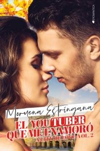 El youtuber que me enamoró - Moruena Estríngana pdf download