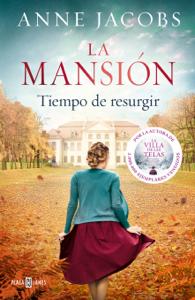 La mansión. Tiempo de resurgir - Anne Jacobs pdf download