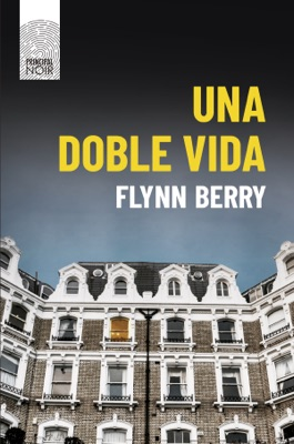 Una doble vida - Flynn Berry pdf download