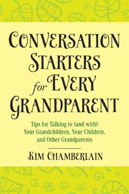 Conversation Starters for Every Grandparent - Kim Chamberlain pdf download