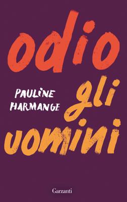 Odio gli uomini - Pauline Harmange pdf download