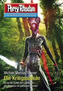 Perry Rhodan 3002: Die Kriegsschule - Michael Marcus Thurner pdf download