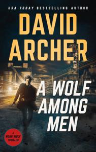 A Wolf Among Men - David Archer pdf download
