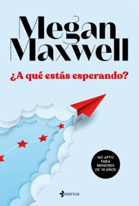 ¿A qué estás esperando? - Megan Maxwell pdf download