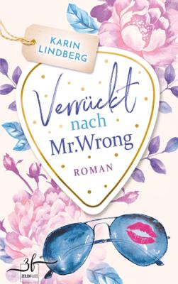 Verrückt nach Mr. Wrong - Karin Lindberg pdf download