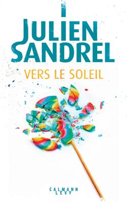 Vers le soleil - Julien Sandrel pdf download