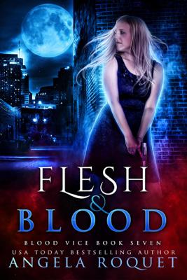Flesh and Blood - Angela Roquet