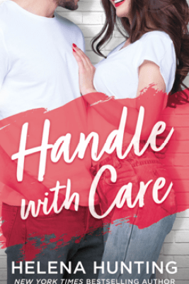 Handle With Care - Helena Hunting