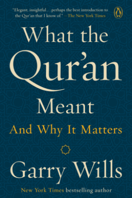 What the Qur'an Meant - Garry Wills