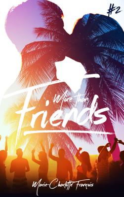 Friends - tome 2 - Marie-Charlotte François pdf download