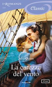 La carezza del vento (I Romanzi Classic) - Julia Quinn pdf download