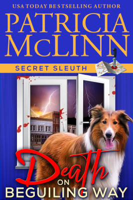 Death on Beguiling Way (Secret Sleuth, Book 3) - Patricia McLinn