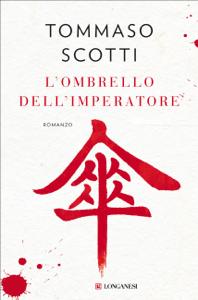 L'ombrello dell'imperatore - Tommaso Scotti pdf download