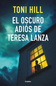 El oscuro adiós de Teresa Lanza - Toni Hill pdf download