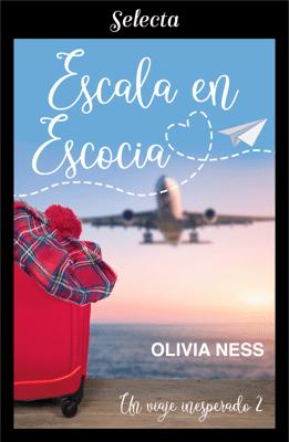Escala en Escocia (Un viaje inesperado 2) - Olivia Ness pdf download
