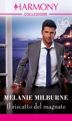 Il riscatto del magnate - Melanie Milburne pdf download