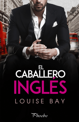 El caballero inglés - Louise Bay pdf download