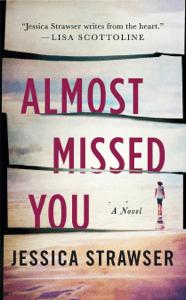 Almost Missed You - Jessica Strawser pdf download