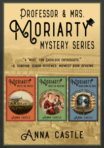 The Professor & Mrs. Moriarty Mysteries: Books 1-3 - Anna Castle pdf download