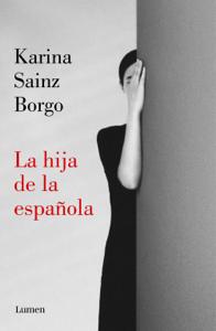 La hija de la española - Karina Sainz Borgo pdf download