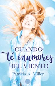 Cuando te enamores del viento - Patricia A. Miller pdf download