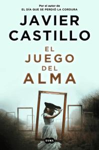 El juego del alma - Javier Castillo pdf download