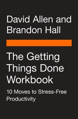 The Getting Things Done Workbook - David Allen & Brandon Hall pdf download