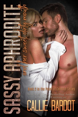 Sassy Aphrodite and her Sweet, Dirty Mouth - Callie Bardot pdf download