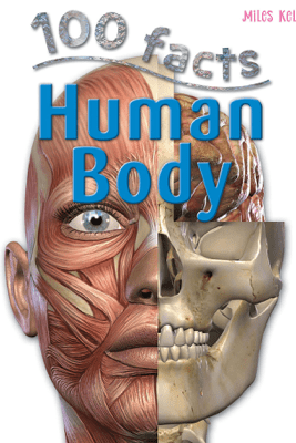 100 Facts Human Body - Miles Kelly