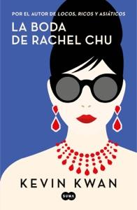 La boda de Rachel Chu - Kevin Kwan pdf download