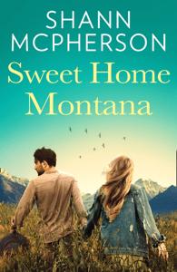 Sweet Home Montana - Shann McPherson pdf download