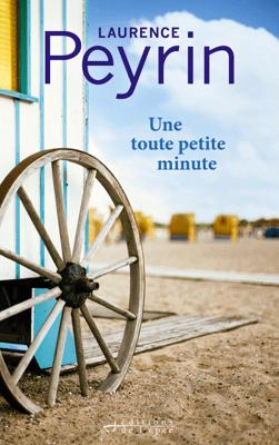 Une toute petite minute - Laurence Peyrin pdf download