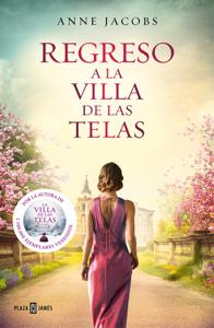Regreso a la villa de las telas (La villa de las telas 4) - Anne Jacobs pdf download