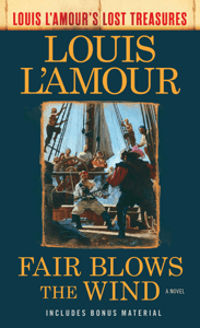 Fair Blows the Wind (Louis L'Amour's Lost Treasures) - Louis L'Amour pdf download