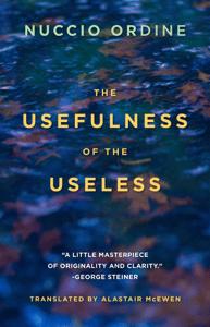 The Usefulness of the Useless - Nuccio Ordine pdf download