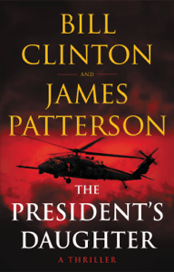 The President's Daughter - James Patterson & Bill Clinton pdf download