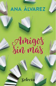 Amigos, sin más (Serie Amigos 4) - Ana Álvarez pdf download