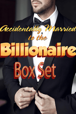 Accidentally Married to the Billionaire Box Set - Sierra Rose