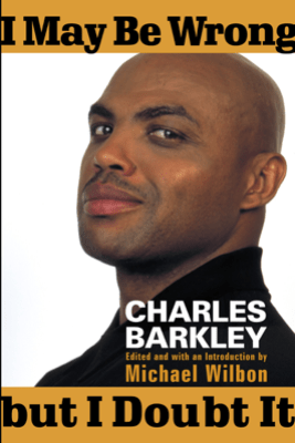 I May Be Wrong but I Doubt It - Charles Barkley & Michael Wilbon