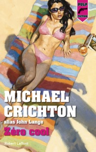 Zéro cool - Édition française - Michael Crichton pdf download