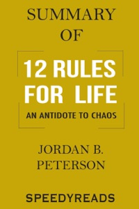 Summary of 12 Rules for Life: An Antidote to Chaos - Jordan B. Peterson pdf download