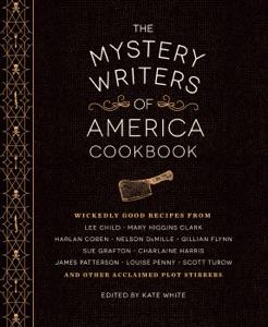 The Mystery Writers of America Cookbook - Kate White, Harlan Coben, Gillian Flynn, Mary Higgins Clark & Brad Meltzer pdf download
