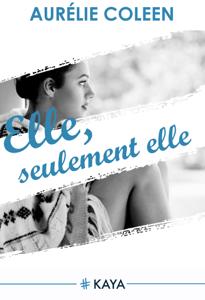 Elle seulement Elle Intrégrale - Aurelie Coleen pdf download