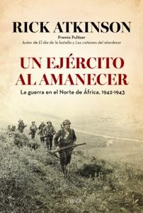 Un ejército al amanecer - Rick Atkinson pdf download