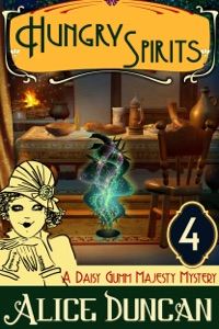 Hungry Spirits (A Daisy Gumm Majesty Mystery, Book 4) - Alice Duncan pdf download