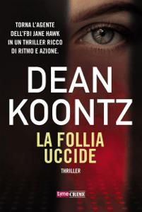 La follia uccide - Dean Koontz pdf download