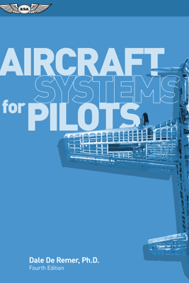 Aircraft Systems for Pilots - Dale De Remer