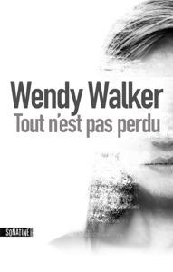 Tout n'est pas perdu extrait - Wendy Walker pdf download
