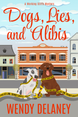 Dogs, Lies, and Alibis - Wendy Delaney